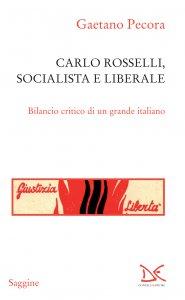Copertina di 'Carlo Rosselli, socialista e liberale'