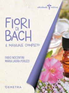 Copertina di 'Fiori di Bach. Il manuale completo'