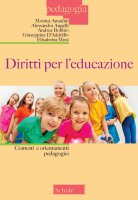 Diritti per l'educazione - Monica Amadini, Alessandra Augelli, Andrea Bobbio, Giuseppina D'Addelfio, Elisabetta Musi