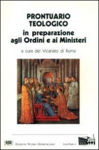 Copertina di 'Prontuario teologico in preparazione agli ordini e ai ministeri'