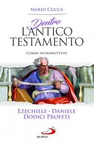 Copertina di 'Dentro l'Antico Testamento: Ezechiele, Daniele, Dodici profeti'