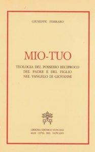 Copertina di 'Mio-tuo. Teologia del possesso reciproco del padre e del figlio nel Vangelo di Giovanni'