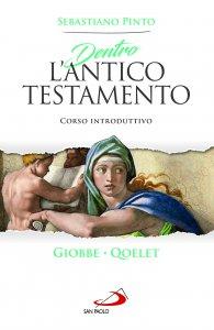 Copertina di 'Dentro l'Antico Testamento. Giobbe - Qoelet'