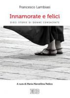 Innamorate e felici - Lambiasi Francesco