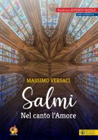 Salmi. Nel canto l'Amore - Massimo Versaci