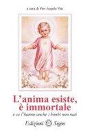 L' anima esiste, � immortale e ce l'hanno anche i bambini non nati