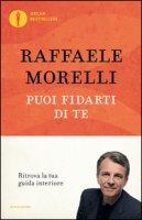Puoi fidarti di te - Morelli Raffaele
