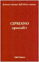 Opuscoli - San Cipriano di Cartagine