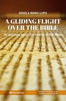 A GLIDING FLIGHT OVER THE BIBLE . To discover again the vitality of the Word . - Angela Maria Lupo