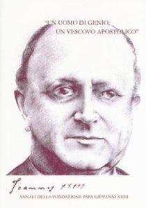 Copertina di 'Joannes XXIII. 5: «Un uomo di genio, un vescovo apostolico»'