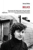 Belice. Il terremoto del 1968, le lotte civili, gli scandali sulla ricostruzione dell'ultima periferia d'Italia - Ditta Anna