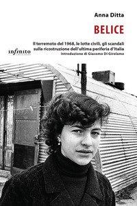 Copertina di 'Belice. Il terremoto del 1968, le lotte civili, gli scandali sulla ricostruzione dell'ultima periferia d'Italia'