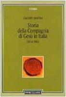 Storia della Compagnia di Gesù in Italia (1814-1983) - Martina Giacomo