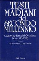 Testi mariani del II millennio. 5 autori moderni dell'Occidente (secc. XVI-XVII)