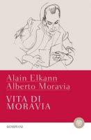 Vita di Moravia - Moravia Alberto, Elkann Alain