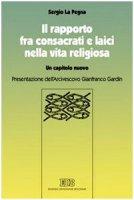 Il rapporto fra consacrati e laici nella vita religiosa - La Pegna Sergio