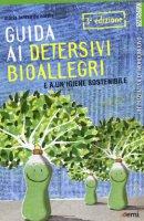 Guida ai detersivi bioallegri e a un'igiene sostenibile - M. Teresa De Nardis