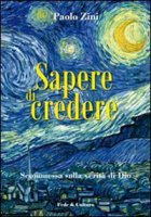Sapere di credere - Zini Paolo