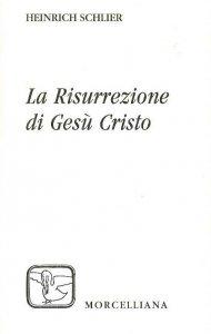Copertina di 'La risurrezione di Gesù Cristo'