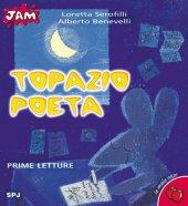 Topazio poeta - Serofilli Loretta, Benevelli Alberto
