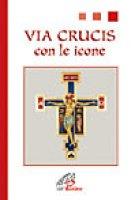 Via crucis. Con le icone - Lupi Remo