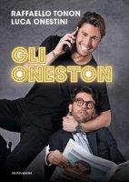 Gli Oneston - Tonon Raffaello, Onestini Luca