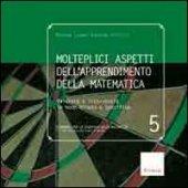Molteplici aspetti dell'apprendimento della matematica. Valutare e intervenire in modo mirato e specifico - Fandino Pinilla Martha I.