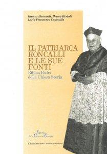Copertina di 'Il patriarca Roncalli e le sue fonti. Bibbia, Padri della Chiesa, storia'