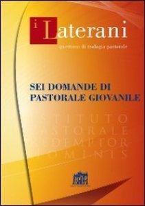Copertina di 'Sei domande di pastorale giovanile'