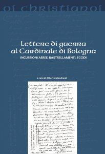 Copertina di 'Lettere di guerra al Cardinale di Bologna'
