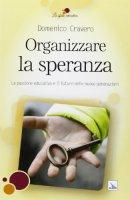 Organizzare la speranza - Cravero Domenico