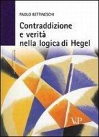 Contraddizione e verità nella logica di Hegel - Bettineschi Paolo