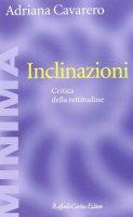 Inclinazioni - Adriana Cavarero