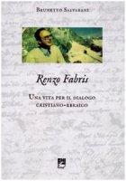 Renzo Fabris. Una vita per il dialogo cristiano-ebraico - Salvarani Brunetto