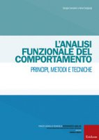 L' analisi funzionale del comportamento. Principi, metodi e tecniche - Carradori Giorgia, Sangiorgi Anna
