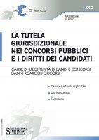 La tutela giurisdizionale nei concorsi pubblici e i diritti dei candidati - Massimiliano Di Pirro