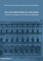 Palazzo Bentivoglio a Bologna. Studi su un'architettura scomparsa - Schofield Richard, Sambin de Norcen M. Teresa