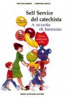 Self service del catechista - Pino Pellegrino, Loredana Bosco
