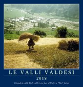 Valli valdesi 2018. Calendario delle Valli valdesi. (Le)