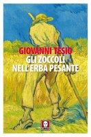 Gli zoccoli nell'erba pesante - Giovanni Tesio
