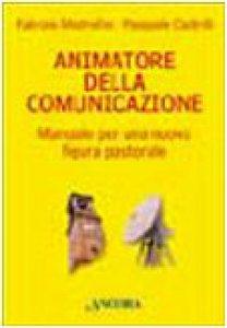 Copertina di 'Animatore della comunicazione'