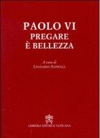 Pregare è bellezza - Paolo VI