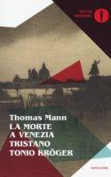 La morte a Venezia-Tristano-Tonio Kröger - Mann Thomas