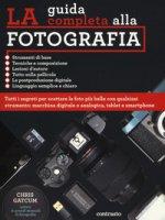 La guida completa alla fotografia. Ediz. illustrata - Gatcum Chris