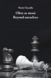 Copertina di 'Oltre se stessi-Beyond ourselves'