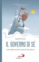 Governo di sé. Come allenarsi per le prove di ogni giorno (Il) - Natale Benazzi