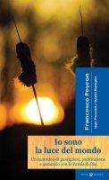 Io sono la luce del mondo - Francesco Peyron, Ugo Pozzoli, Dario Rampin