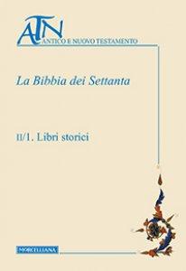 Copertina di 'La Bibbia dei Settanta. II Libri storici.'