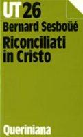 Riconciliati in Cristo - Sesboüé Bernard