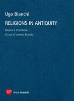 Religions in antiquity. Volume I: Christiana. - Ugo Bianchi
